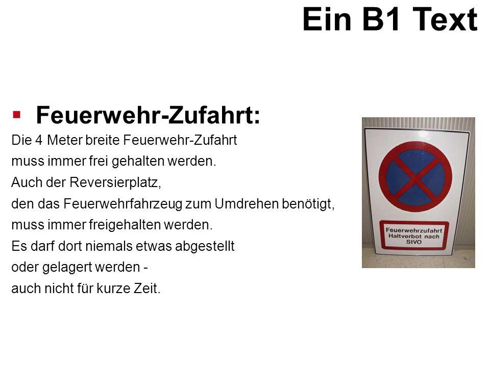 Ein B1 Text  Feuerwehr-Zufahrt: Die 4 Meter breite Feuerwehr-Zufahrt muss immer frei gehalten werden. Auch der Reversierplatz, den das Feuerwehrfahrz