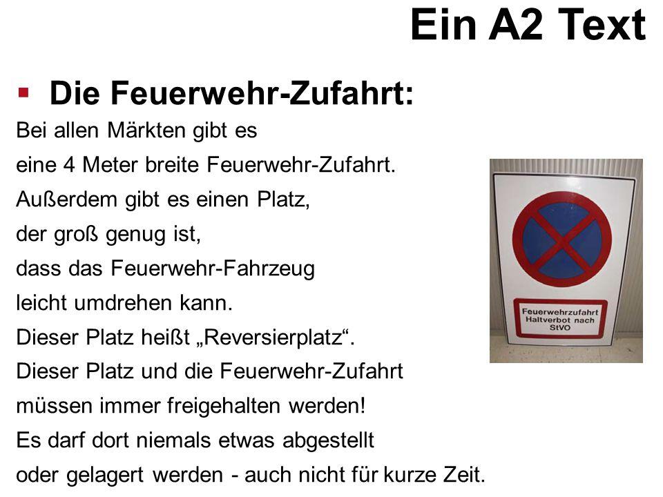 Ein A2 Text  Die Feuerwehr-Zufahrt: Bei allen Märkten gibt es eine 4 Meter breite Feuerwehr-Zufahrt. Außerdem gibt es einen Platz, der groß genug ist