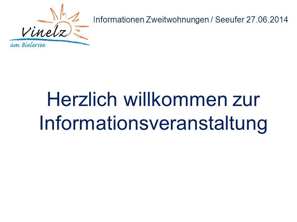 Informationen Zweitwohnungen / Seeufer 27.06.2014 Herzlich willkommen zur Informationsveranstaltung