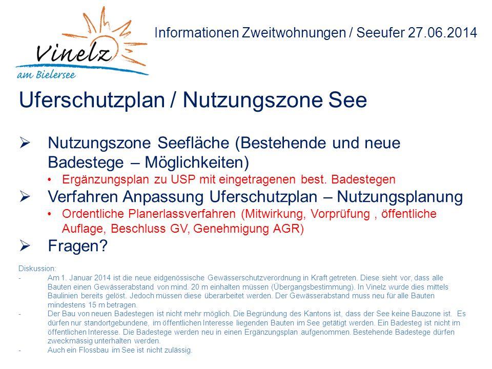 Informationen Zweitwohnungen / Seeufer 27.06.2014 Uferschutzplan / Nutzungszone See  Nutzungszone Seefläche (Bestehende und neue Badestege – Möglichk
