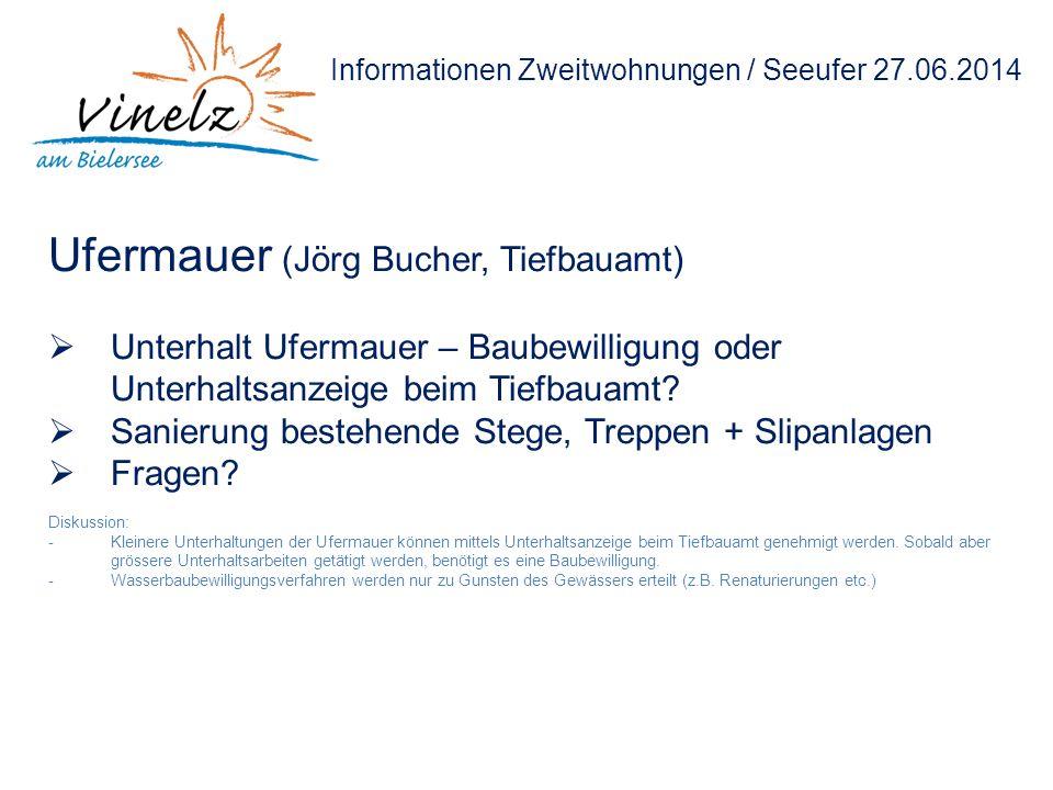 Informationen Zweitwohnungen / Seeufer 27.06.2014 Ufermauer (Jörg Bucher, Tiefbauamt)  Unterhalt Ufermauer – Baubewilligung oder Unterhaltsanzeige beim Tiefbauamt.