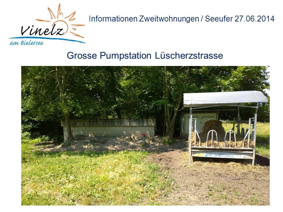 Informationen Zweitwohnungen / Seeufer 27.06.2014 Grosse Pumpstation Lüscherzstrasse