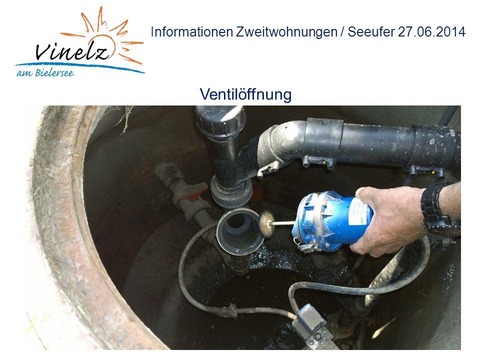 Informationen Zweitwohnungen / Seeufer 27.06.2014 Ventilöffnung