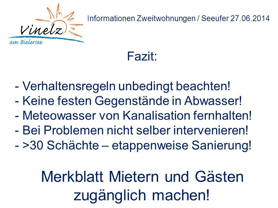 Informationen Zweitwohnungen / Seeufer 27.06.2014 Fazit: - Verhaltensregeln unbedingt beachten.