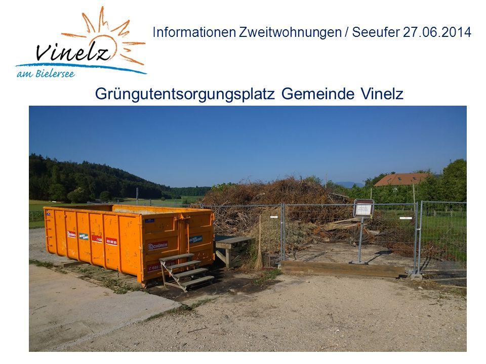 Informationen Zweitwohnungen / Seeufer 27.06.2014 Grüngutentsorgungsplatz Gemeinde Vinelz