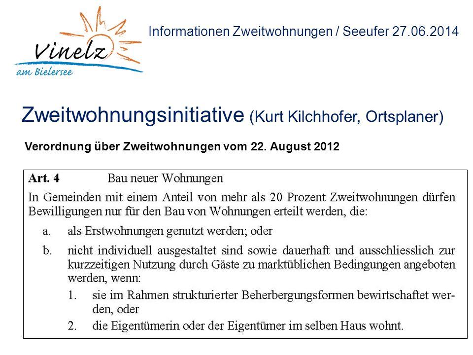Informationen Zweitwohnungen / Seeufer 27.06.2014 Zweitwohnungsinitiative (Kurt Kilchhofer, Ortsplaner) Verordnung über Zweitwohnungen vom 22. August