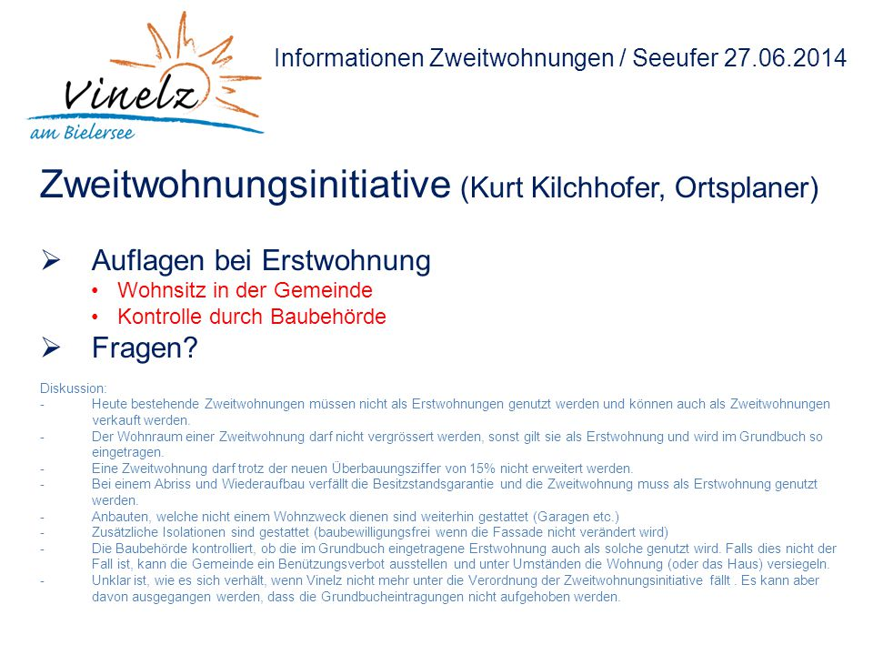 Informationen Zweitwohnungen / Seeufer 27.06.2014 Zweitwohnungsinitiative (Kurt Kilchhofer, Ortsplaner)  Auflagen bei Erstwohnung Wohnsitz in der Gem