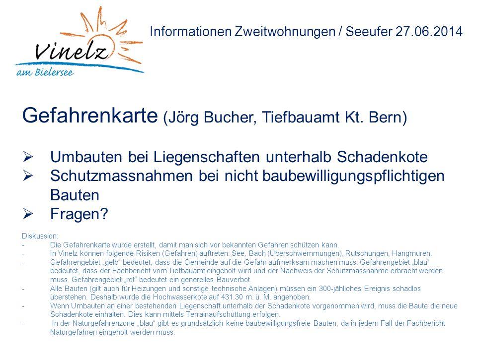 Informationen Zweitwohnungen / Seeufer 27.06.2014 Gefahrenkarte (Jörg Bucher, Tiefbauamt Kt. Bern)  Umbauten bei Liegenschaften unterhalb Schadenkote