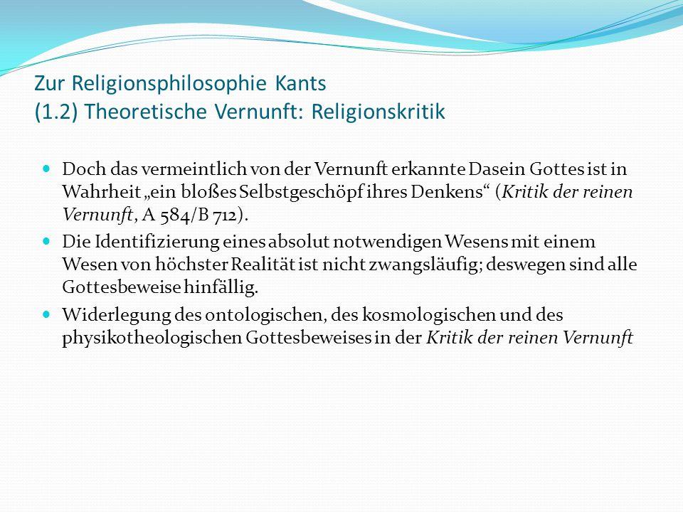 Zur Religionsphilosophie Kants (2.1) Praktische Vernunft: Autonomie der Moral Für die Begründung moralischer Normen ist Religion nicht erforderlich.