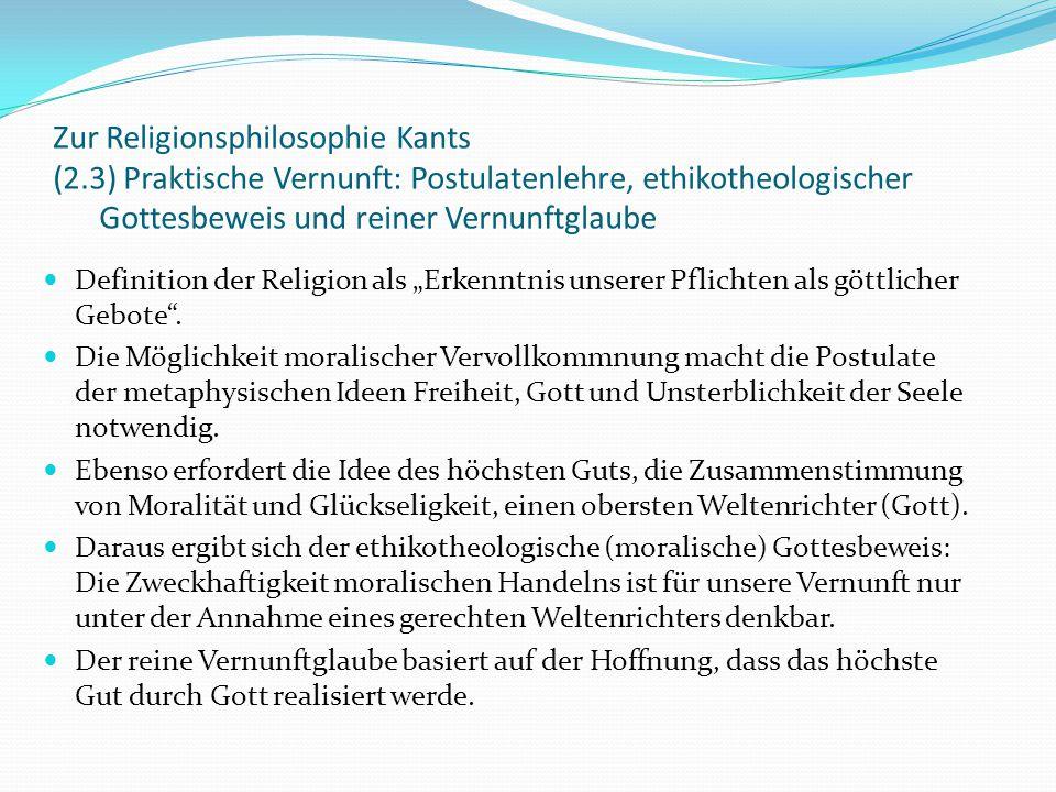 """Zur Religionsphilosophie Kants (3.1) """"Religion innerhalb der Grenzen der bloßen Vernunft Einteilung sämtlicher Religionen in die der Gunstbewerbung (des bloßen Kultes = KR) und die moralische Religion (= MR), die Religion des guten Lebenswandels Grundlage von KR: der fromme Wunsch, Gott möge mich glücklich und/oder zu einem besseren Menschen machen (etwa durch Beten, Beachtung religiöser Vorschriften, Vollziehen von Ritualen) Grundlage von MR: der Wille, durch Beachtung des kategorischen Imperativs dem Sittengesetz entsprechend zu handeln und so ein,guter Mensch' zu werden; die Hoffnung, in diesem Bestreben durch höhere Mitwirkung unterstützt zu werden."""