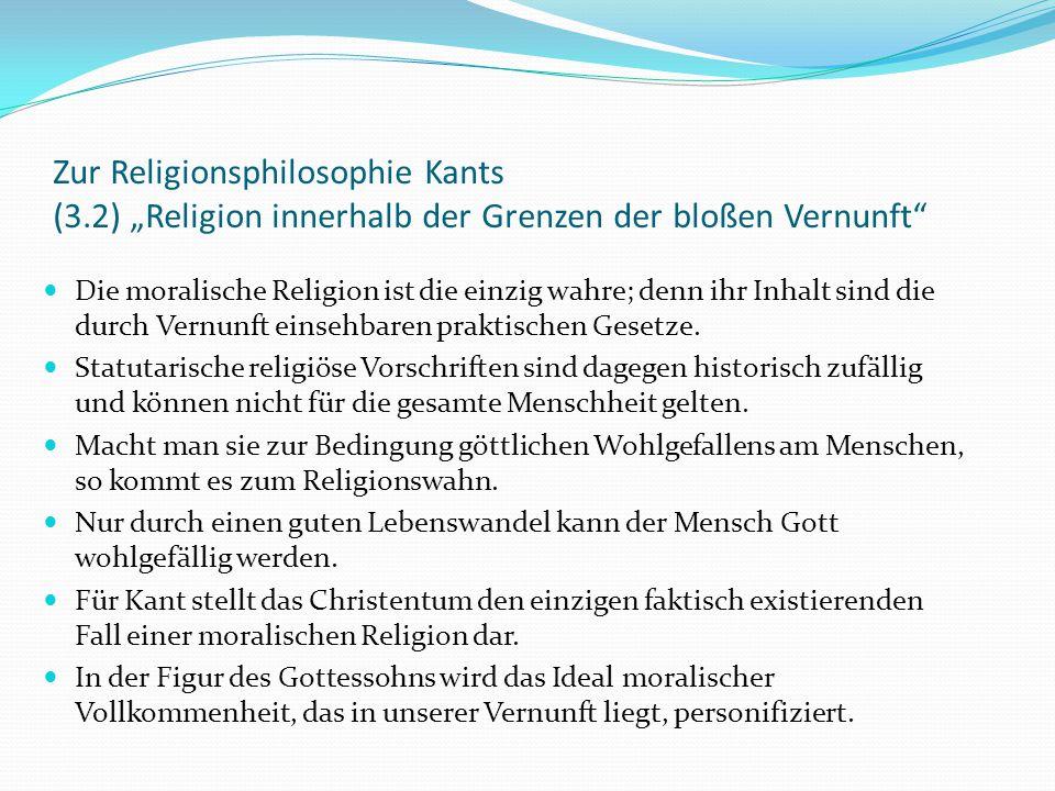 """Zur Religionsphilosophie Kants (3.3) """"Religion innerhalb der Grenzen der bloßen Vernunft Die Menschheit ist zur Beförderung des höchsten Guts verpflichtet."""