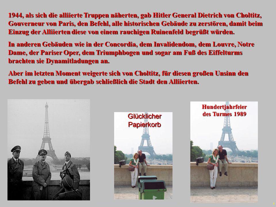 3 1944, als sich die alliierte Truppen näherten, gab Hitler General Dietrich von Choltitz, Gouverneur von Paris, den Befehl, alle historischen Gebäude zu zerstören, damit beim Einzug der Alliierten diese von einem rauchigen Ruinenfeld begrüßt würden.