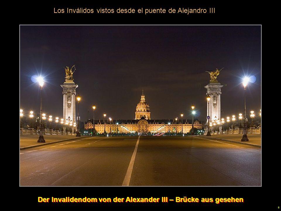 8 Los Inválidos vistos desde el puente de Alejandro III Der Invalidendom von der Alexander III – Brücke aus gesehen Der Invalidendom von der Alexander III – Brücke aus gesehen