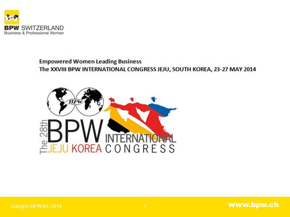 www.bpw.ch International Congress Center, Jeju, Südkorea Congrès BPW Int. 20142
