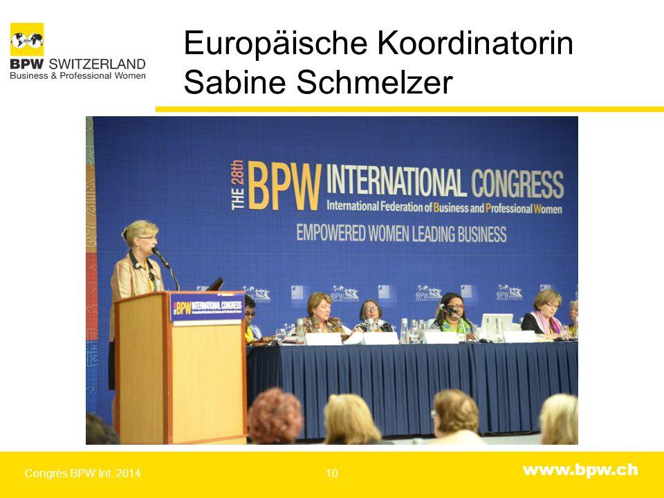 www.bpw.ch Europäische Koordinatorin Sabine Schmelzer Congrès BPW Int. 201410