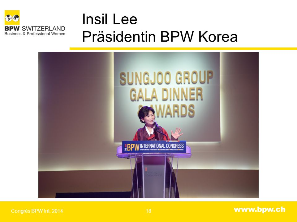 www.bpw.ch Insil Lee Präsidentin BPW Korea Congrès BPW Int. 201418