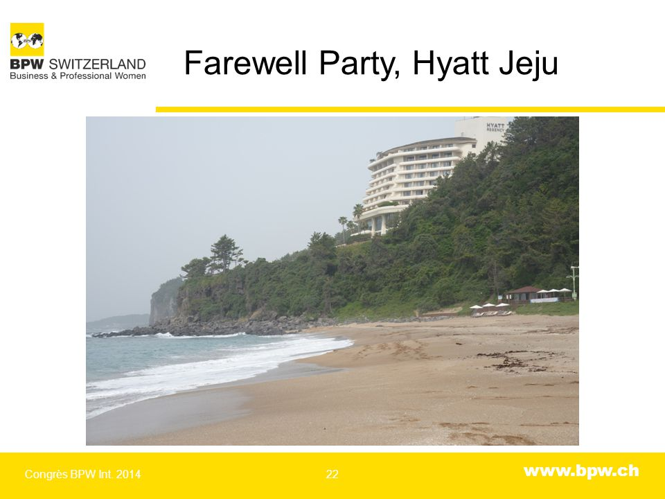 www.bpw.ch Farewell Party, Hyatt Jeju Congrès BPW Int. 201422