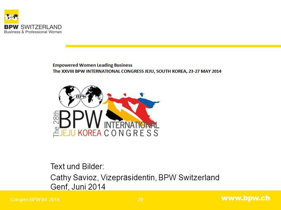 www.bpw.ch Text und Bilder: Cathy Savioz, Vizepräsidentin, BPW Switzerland Genf, Juni 2014 Congrès BPW Int. 201429