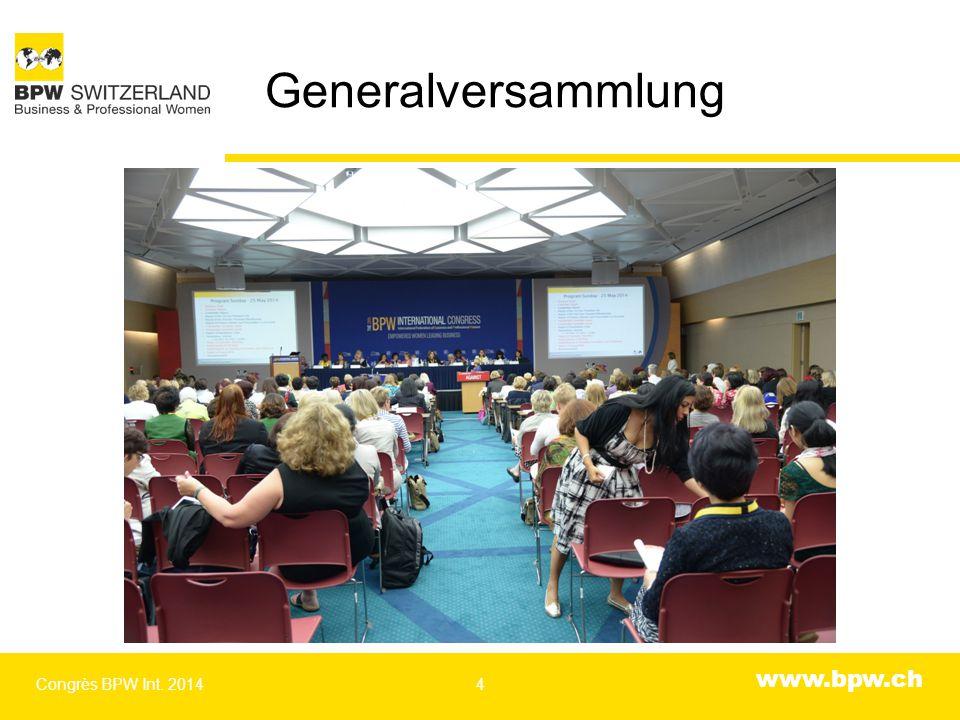www.bpw.ch Generalversammlung: Vorstand 2011-2014 Congrès BPW Int. 20145