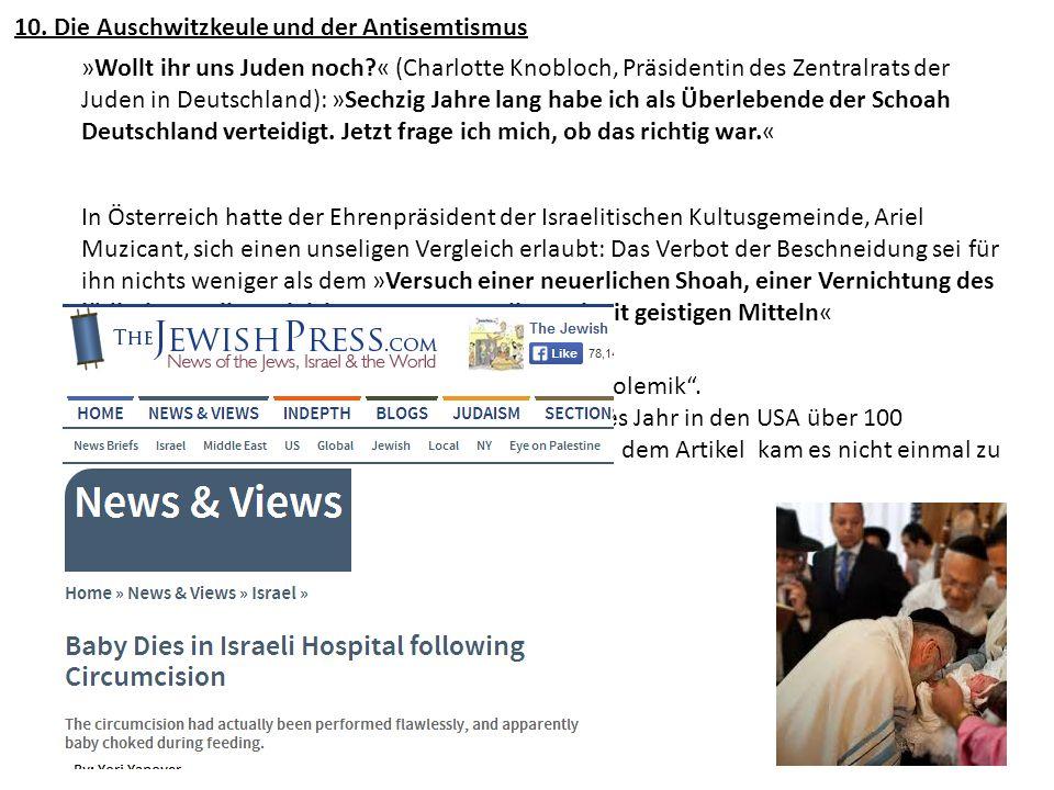 10. Die Auschwitzkeule und der Antisemtismus »Wollt ihr uns Juden noch?« (Charlotte Knobloch, Präsidentin des Zentralrats der Juden in Deutschland): »