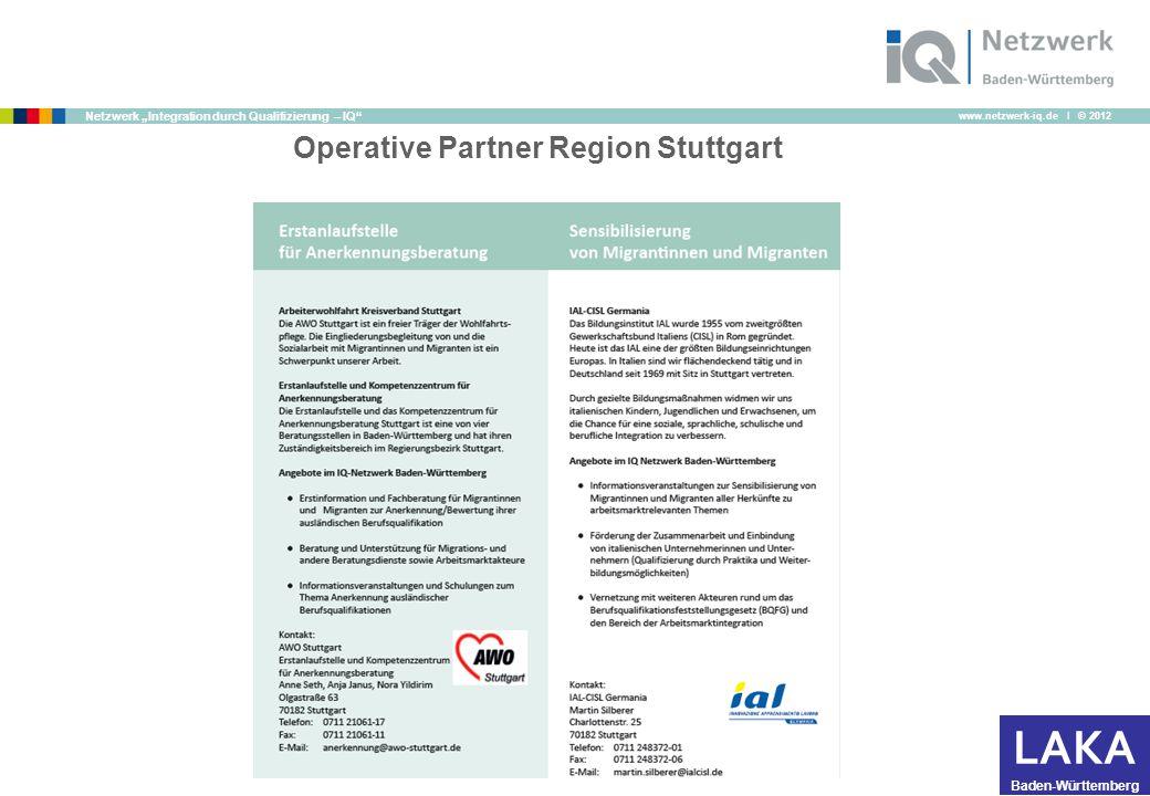 "www.netzwerk-iq.de I © 2012 Netzwerk ""Integration durch Qualifizierung – IQ LAKA Baden-Württemberg Operative Partner Region Stuttgart"
