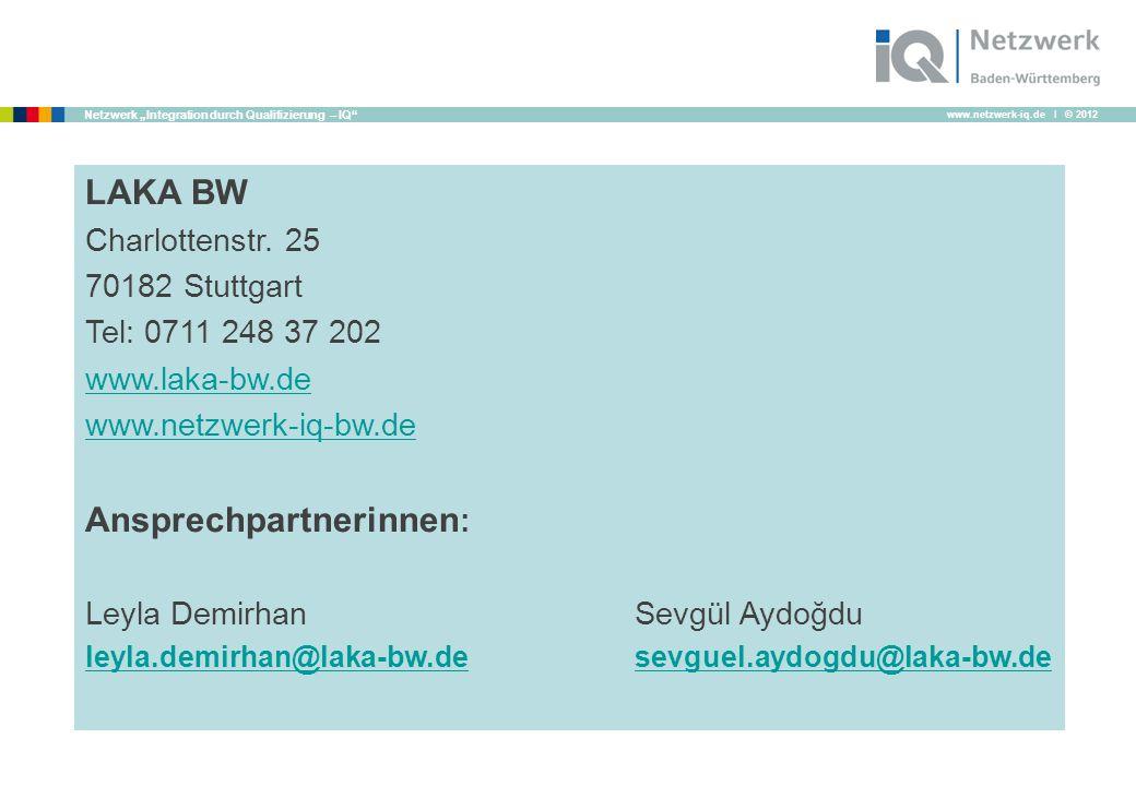 "www.netzwerk-iq.de I © 2012 Netzwerk ""Integration durch Qualifizierung – IQ LAKA BW Charlottenstr."