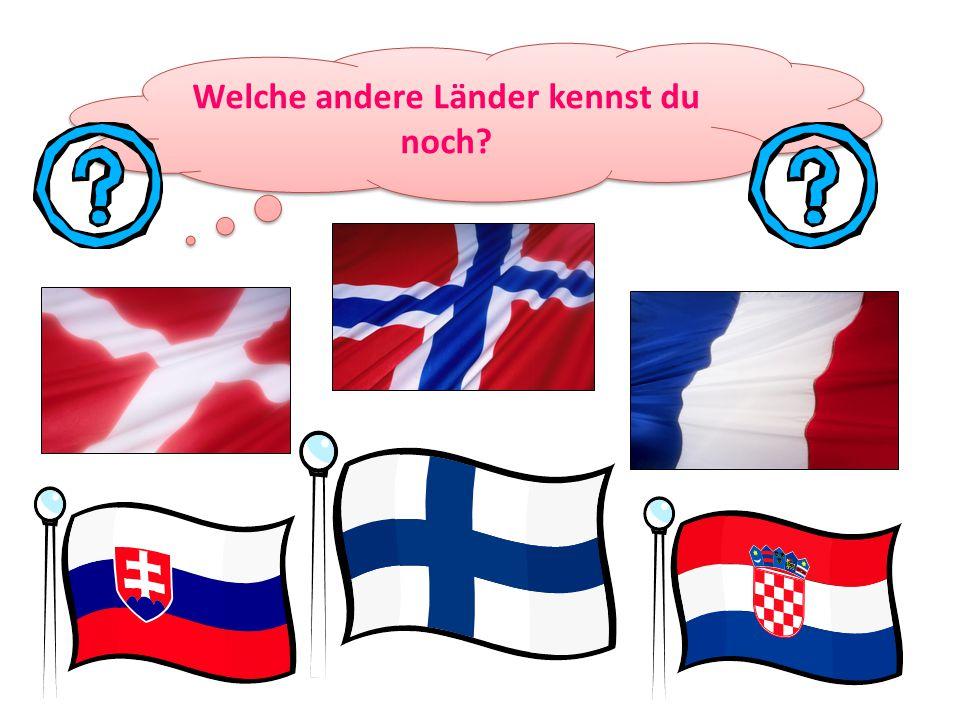 Welche andere Länder kennst du noch?