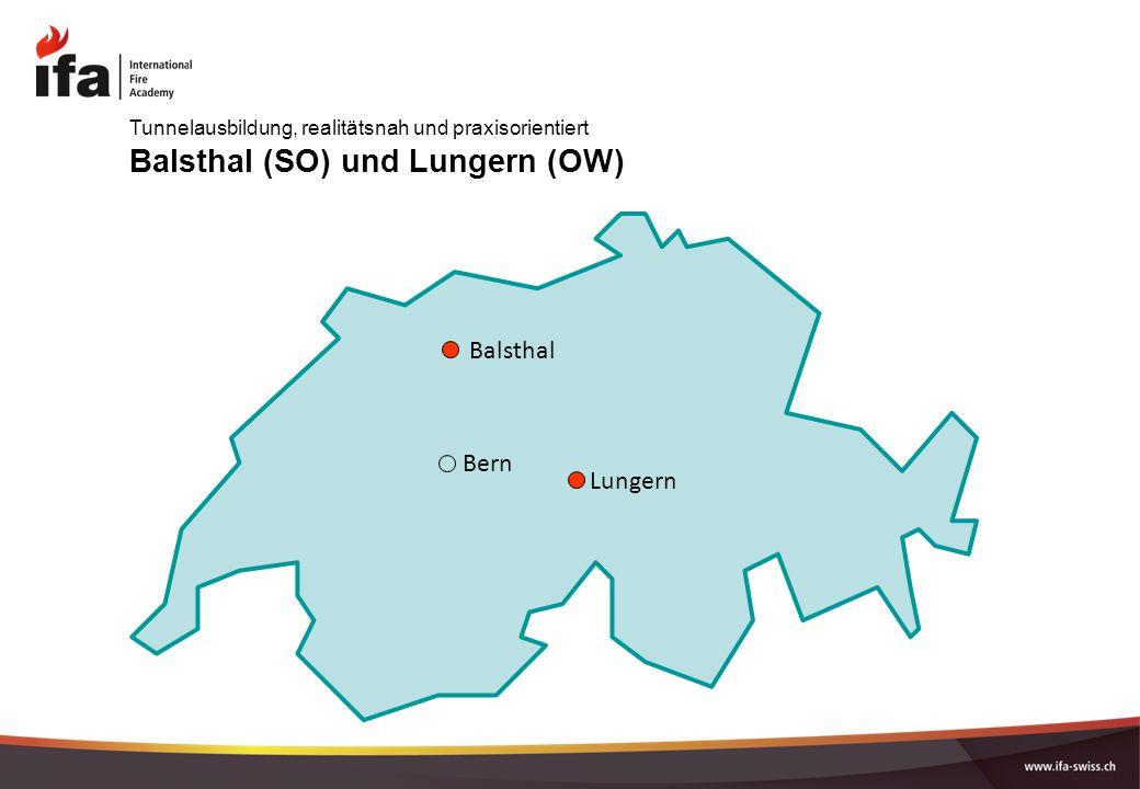 Balsthal (SO) und Lungern (OW) Lungern Bern Balsthal Tunnelausbildung, realitätsnah und praxisorientiert