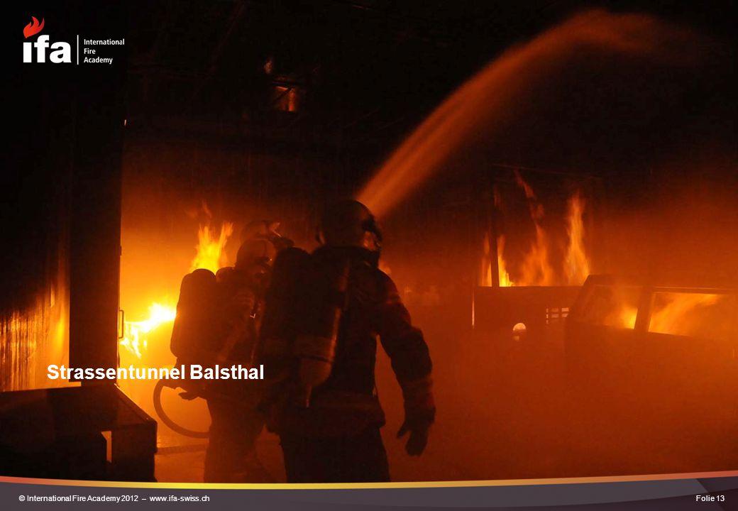 Strassentunnel Balsthal Folie 13© International Fire Academy 2012 – www.ifa-swiss.ch