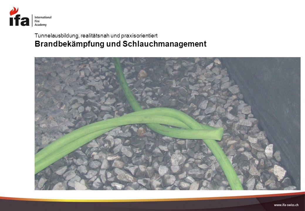 Brandbekämpfung und Schlauchmanagement Tunnelausbildung, realitätsnah und praxisorientiert