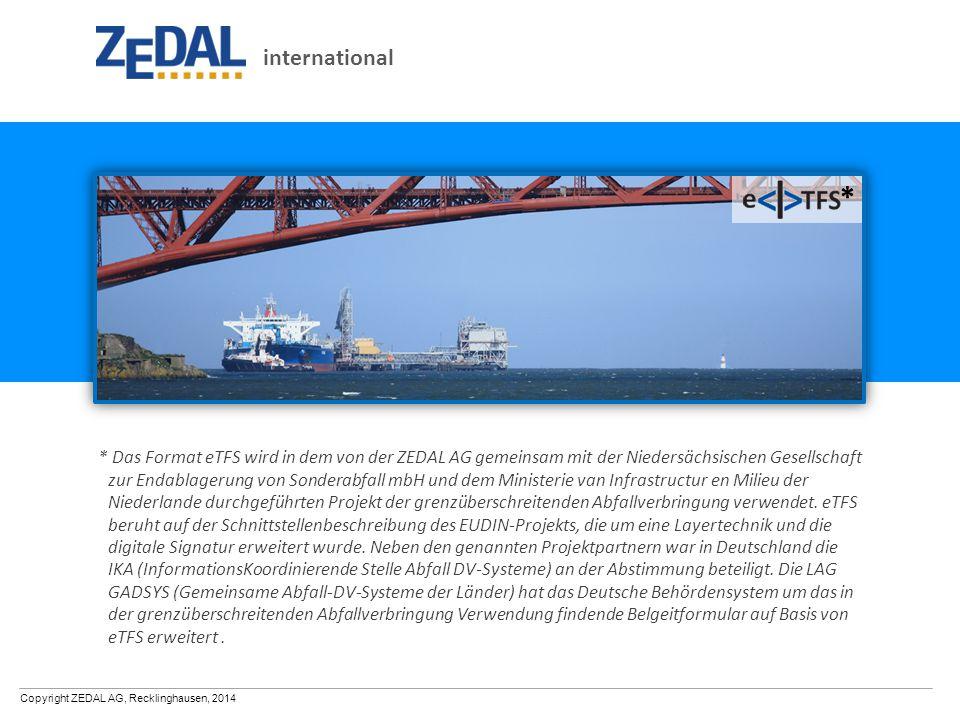 Copyright ZEDAL AG, Recklinghausen, 2014 * Das Format eTFS wird in dem von der ZEDAL AG gemeinsam mit der Niedersächsischen Gesellschaft zur Endablage