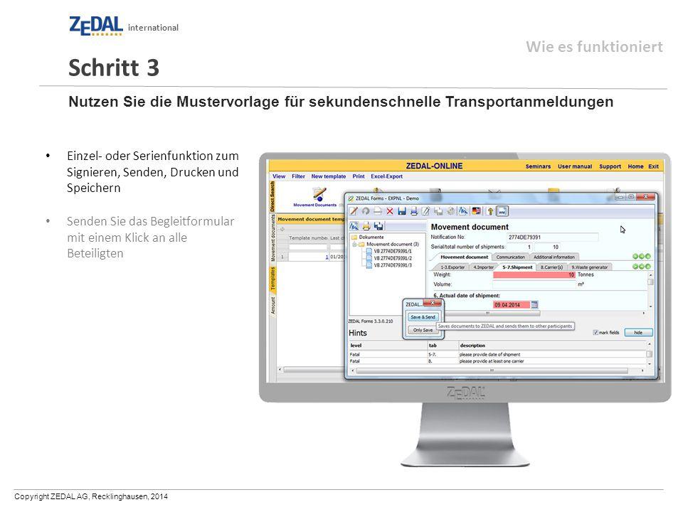 Copyright ZEDAL AG, Recklinghausen, 2014 international Nutzen Sie die Mustervorlage für sekundenschnelle Transportanmeldungen Einzel- oder Serienfunkt