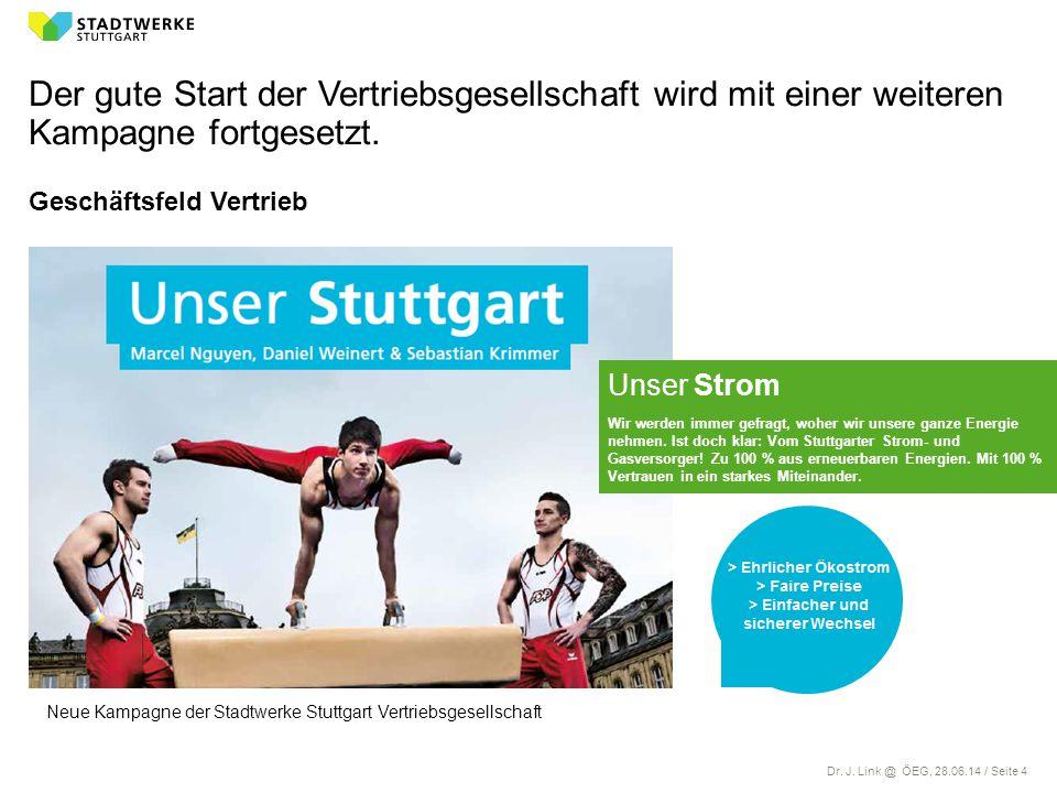 Dr. J. Link @ ÖEG, 28.06.14 / Seite 4 Der gute Start der Vertriebsgesellschaft wird mit einer weiteren Kampagne fortgesetzt. Geschäftsfeld Vertrieb Ne