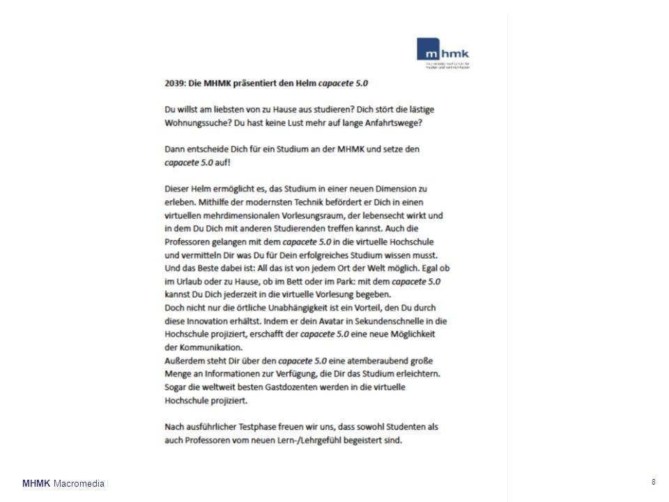 MHMK Macromedia Hochschule für Medien und Kommunikationwww.mhmk.de 8