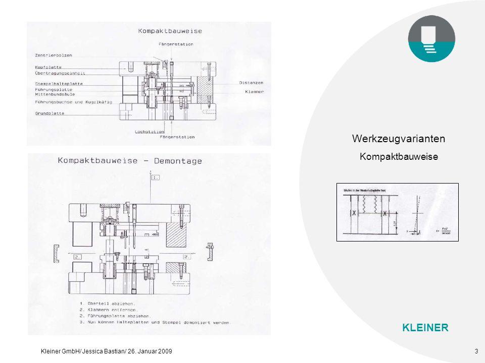 KLEINER Kleiner GmbH/ Jessica Bastian/ 26. Januar 20094 Werkzeugvarianten Modulbauweise