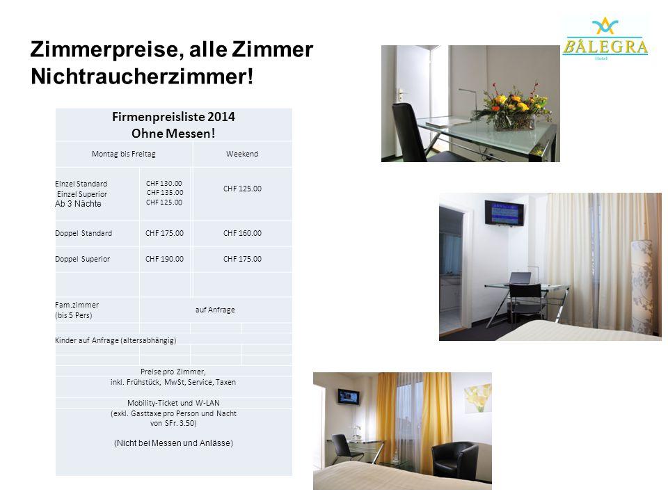 Zimmerpreise, alle Zimmer Nichtraucherzimmer. Firmenpreisliste 2014 Ohne Messen.