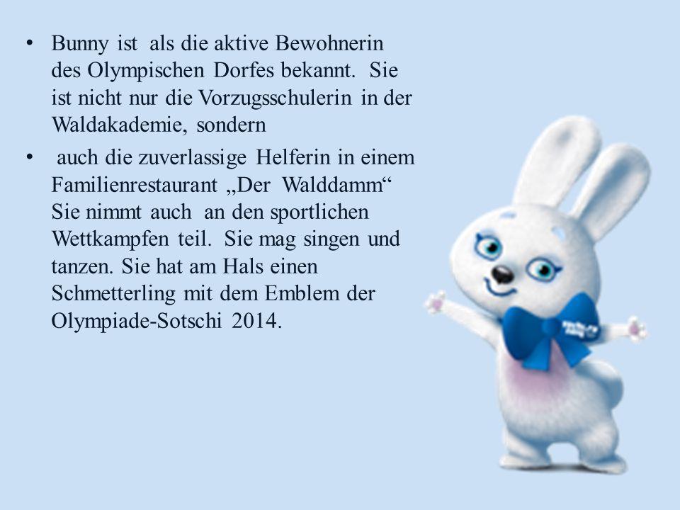 Bunny ist als die aktive Bewohnerin des Olympischen Dorfes bekannt.
