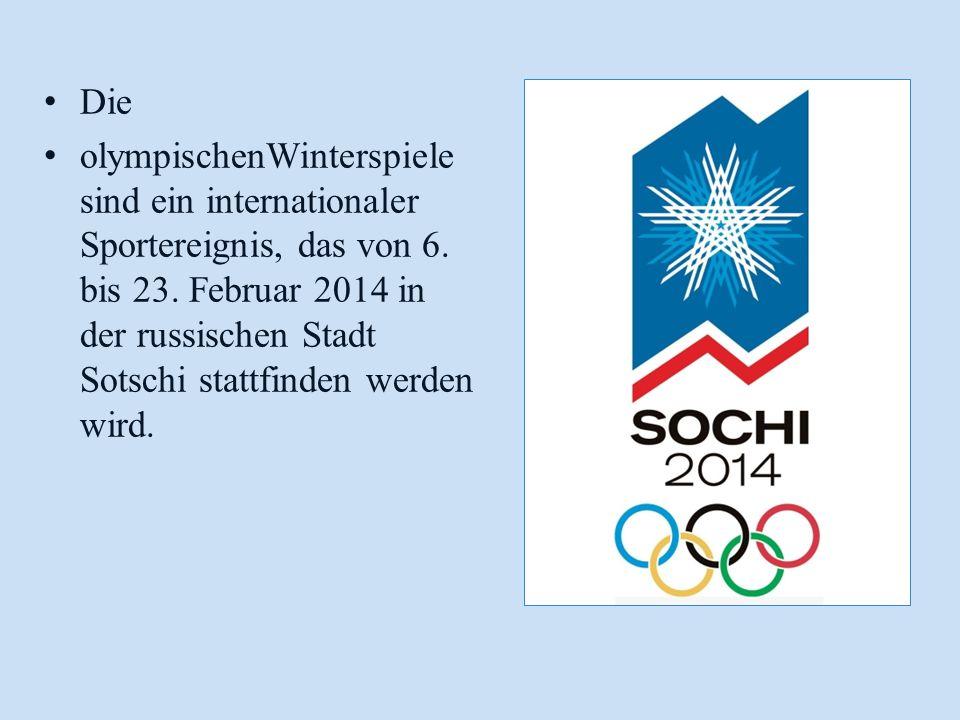 Die olympischenWinterspiele sind ein internationaler Sportereignis, das von 6. bis 23. Februar 2014 in der russischen Stadt Sotschi stattfinden werden