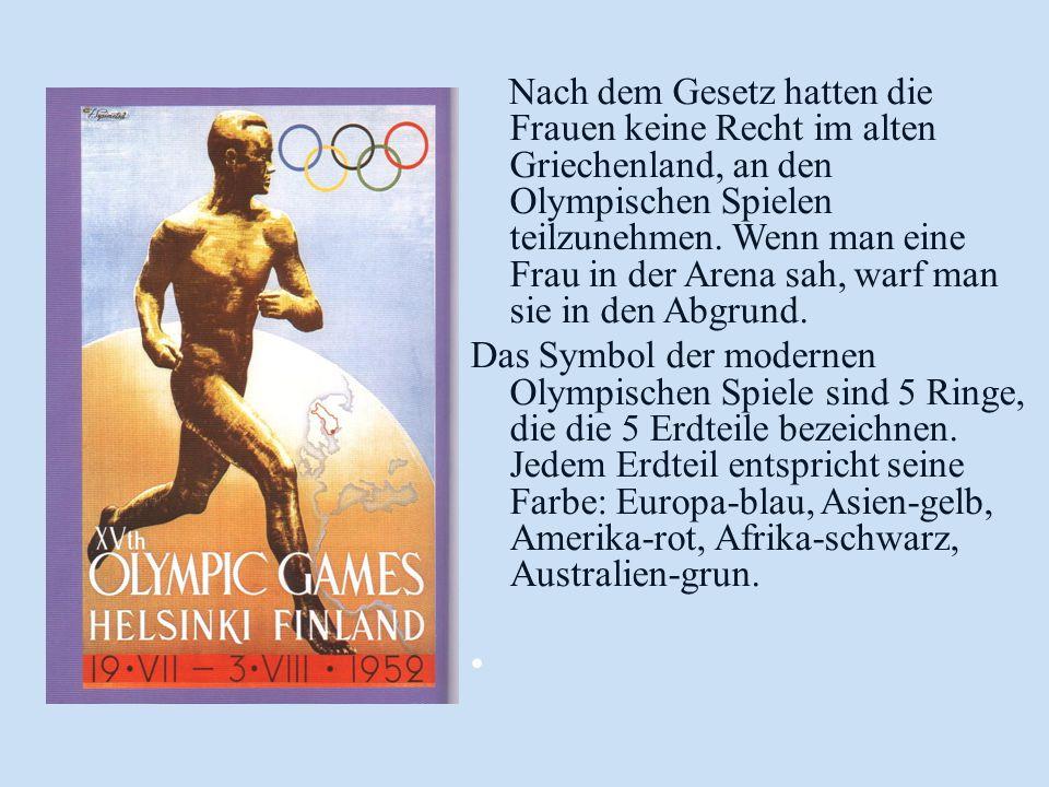 Nach dem Gesetz hatten die Frauen keine Recht im alten Griechenland, an den Olympischen Spielen teilzunehmen. Wenn man eine Frau in der Arena sah, war