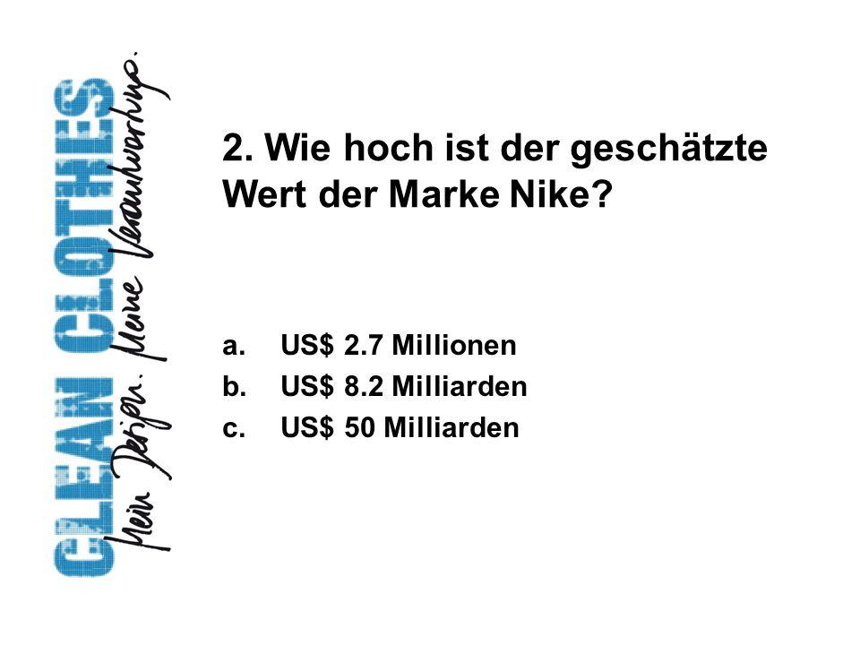 2. Wie hoch ist der geschätzte Wert der Marke Nike.