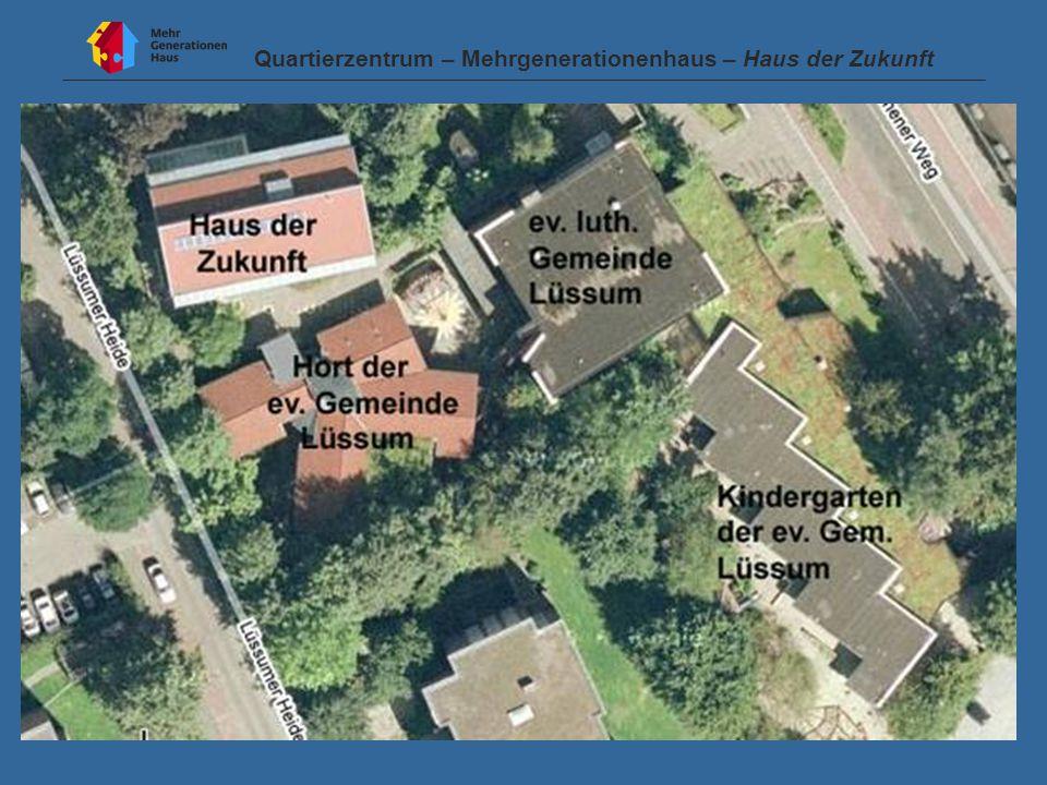 Quartierzentrum – Mehrgenerationenhaus – Haus der Zukunft