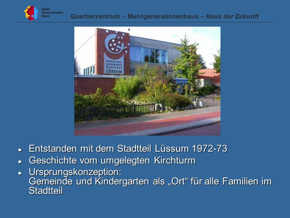 """● Entstanden mit dem Stadtteil Lüssum 1972-73 ● Geschichte vom umgelegten Kirchturm ● Ursprungskonzeption: Gemeinde und Kindergarten als """"Ort für alle Familien im Stadtteil"""
