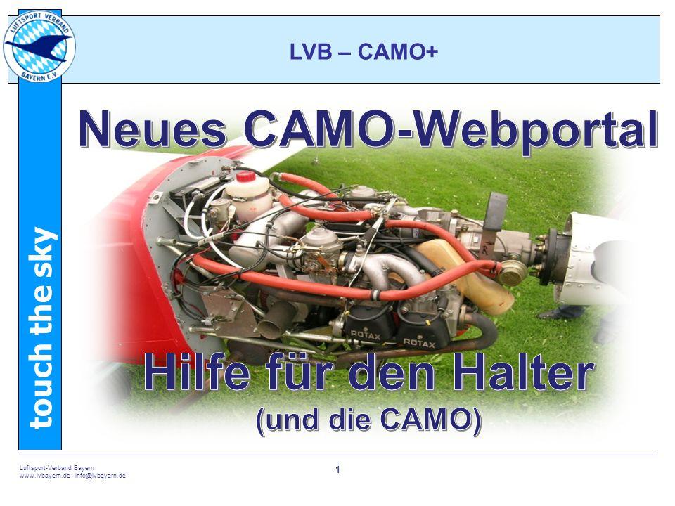 touch the sky Luftsport-Verband Bayern www.lvbayern.de info@lvbayern.de 12 LVB – CAMO+