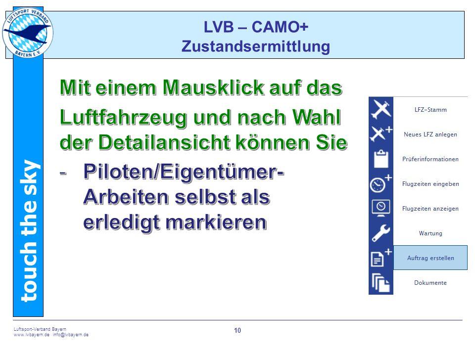 touch the sky Luftsport-Verband Bayern www.lvbayern.de info@lvbayern.de 10 LVB – CAMO+ Zustandsermittlung
