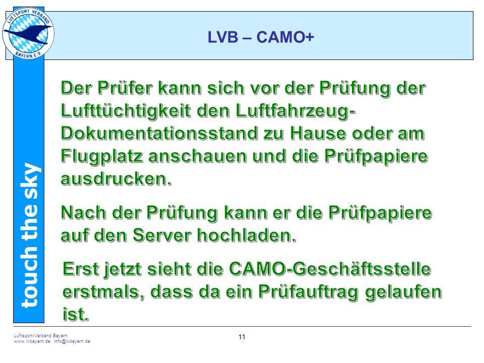 touch the sky Luftsport-Verband Bayern www.lvbayern.de info@lvbayern.de 11 LVB – CAMO+