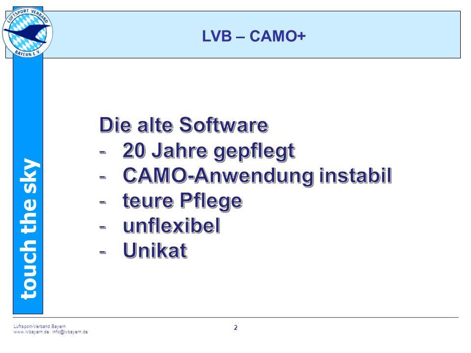 touch the sky Luftsport-Verband Bayern www.lvbayern.de info@lvbayern.de 3 LVB – CAMO+