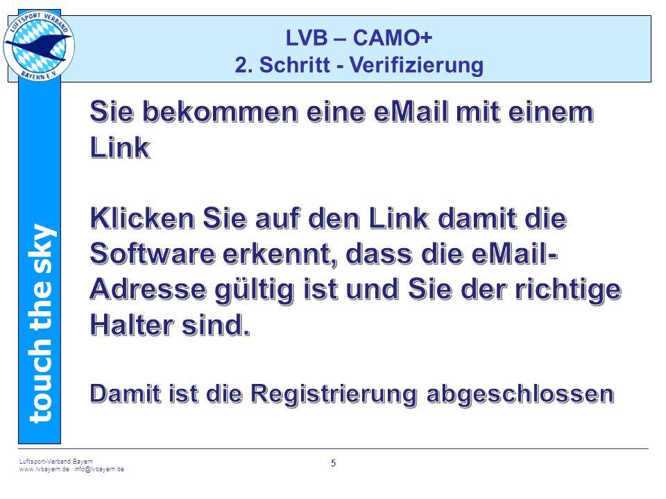 touch the sky Luftsport-Verband Bayern www.lvbayern.de info@lvbayern.de 6 LVB – CAMO+ 4.