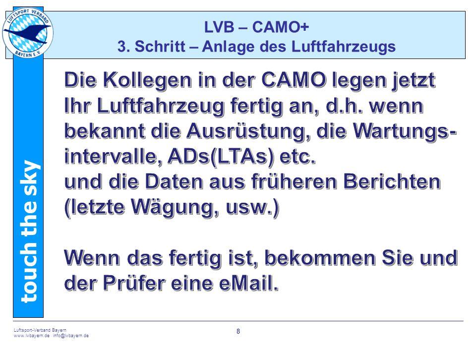 touch the sky Luftsport-Verband Bayern www.lvbayern.de info@lvbayern.de 8 LVB – CAMO+ 3.