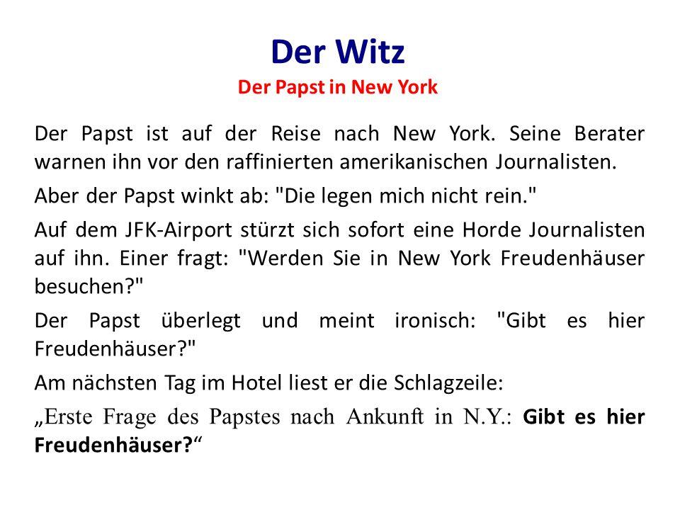 Der Witz Der Papst in New York Der Papst ist auf der Reise nach New York.