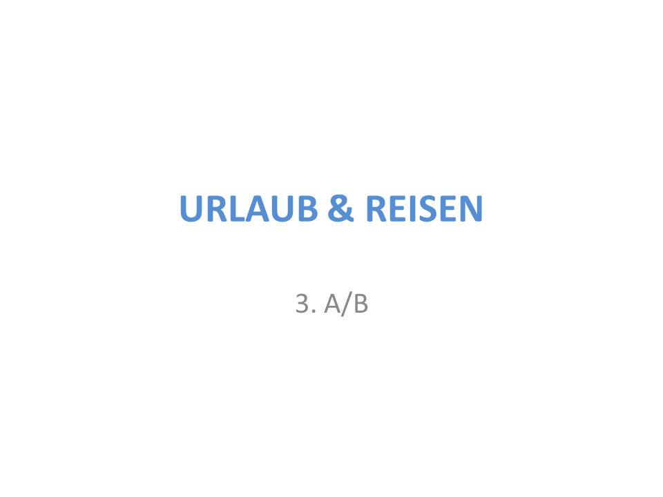 URLAUB & REISEN 3. A/B